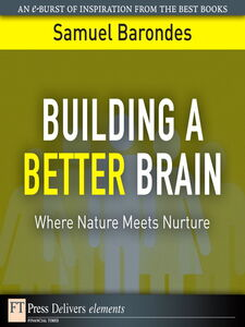 Foto Cover di Building a Better Brain, Ebook inglese di Samuel Barondes, edito da Pearson Education