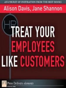 Ebook in inglese Treat Your Employees Like Customers Davis, Alison , Shannon, Jane