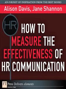 Foto Cover di How to Measure the Effectiveness of HR Communication, Ebook inglese di Alison Davis,Jane Shannon, edito da Pearson Education