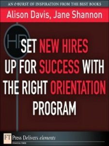 Ebook in inglese Set New Hires Up For Success with the Right Orientation Program Davis, Alison , Shannon, Jane