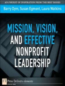 Ebook in inglese Mission, Vision, and Effective Nonprofit Leadership Dym, Barry , Egmont, Susan , Watkins, Laura