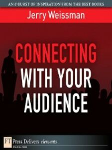 Ebook in inglese Connecting with Your Audience Weissman, Jerry