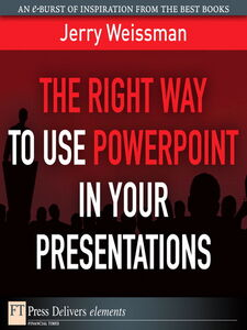 Ebook in inglese The Right Way to Use PowerPoint in Your Presentations Weissman, Jerry