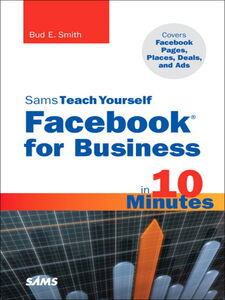 Ebook in inglese Sams Teach Yourself Facebook for Business in 10 Minutes Smith, Bud E.