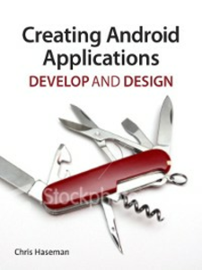 Ebook in inglese Creating Android Applications Haseman, Chris