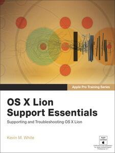 Foto Cover di OS X Lion Support Essentials, Ebook inglese di Kevin M. White, edito da Pearson Education