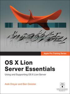 Foto Cover di OS X Lion Server Essentials, Ebook inglese di Arek Dreyer,Ben Greisler, edito da Pearson Education