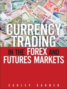 Ebook in inglese Currency Trading in the Forex and Futures Markets Garner, Carley