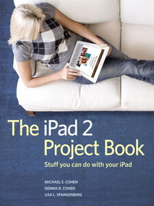 Ebook in inglese The iPad 2 Project Book Cohen, Dennis R. , Cohen, Michael E. , Spangenberg, Lisa L.