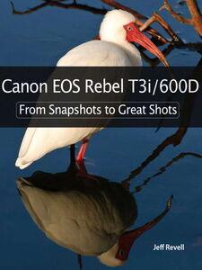 Foto Cover di Canon EOS Rebel T3i / 600D, Ebook inglese di Jeff Revell, edito da Pearson Education
