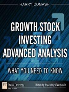 Foto Cover di Growth Stock Investing Advanced Analysis, Ebook inglese di Harry Domash, edito da Pearson Education