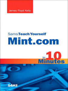 Foto Cover di Sams Teach Yourself Mint.com in 10 Minutes, Ebook inglese di James Floyd Kelly, edito da Pearson Education