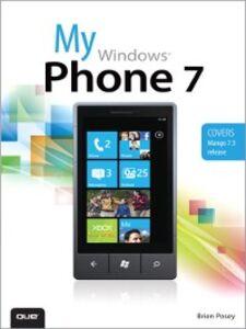 Foto Cover di My Windows Phone 7, Ebook inglese di Brien Posey, edito da Pearson Education