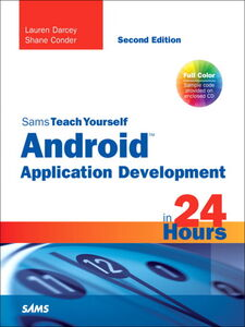 Foto Cover di Sams Teach Yourself Android™ Application Development in 24 Hours, Ebook inglese di Shane Conder,Lauren Darcey, edito da Pearson Education