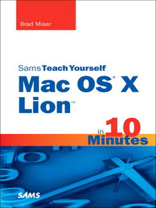 Ebook in inglese Sams Teach Yourself Mac OS X Lion in 10 Minutes Miser, Brad