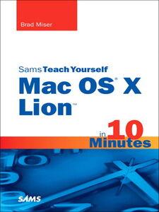 Foto Cover di Sams Teach Yourself Mac OS X Lion in 10 Minutes, Ebook inglese di Brad Miser, edito da Pearson Education