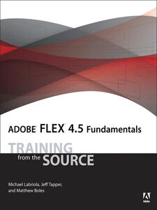 Ebook in inglese Adobe Flex 4.5 Fundamentals Labriola, Michael , Tapper, Jeff