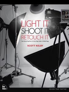 Ebook in inglese Light It, Shoot It, Retouch It Kelby, Scott