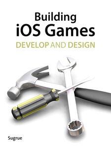 Ebook in inglese Building iOS 5 Games Sugrue, James