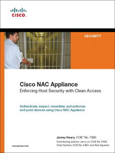 Ebook in inglese Cisco NAC Appliance Agrawal, Alok , Heary, Jamey , Lin, Jerry , Sullivan, Chad
