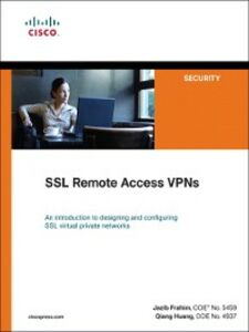Ebook in inglese SSL Remote Access VPNs Frahim, Jazib , Huang, Qiang