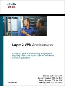 Ebook in inglese Layer 2 VPN Architectures Bokotey, Dmitry , Chan, Anthony , Luo, Wei , Pignataro, Carlos