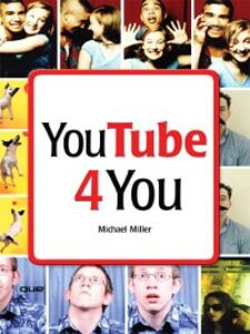 Foto Cover di YouTube 4 You, Ebook inglese di Michael Miller, edito da Pearson Education