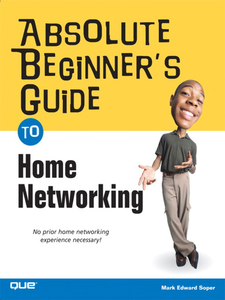 Ebook in inglese Absolute Beginner's Guide to Home Networking Soper, Mark Edward
