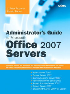 Ebook in inglese Administrator's Guide to Microsoft Office 2007 Servers Barrett, Ronald , Bruzzese, J. Peter
