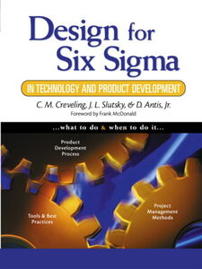 Ebook in inglese Design for Six Sigma in Technology and Product Development Antis, Dave , Creveling, Clyde M. , Slutsky, Jeff