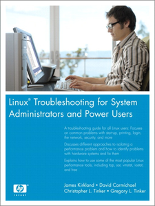 Ebook in inglese Linux Troubleshooting for System Administrators and Power Users Carmichael, David , Kirkland, James , Tinker, Christopher L. , Tinker, Gregory L.