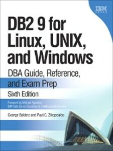 Ebook in inglese DB2 9 for Linux, UNIX, and Windows Baklarz, George , Zikopoulos, Paul C.