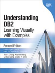 Ebook in inglese Understanding DB2® Chong, Raul F. , Dang, Michael , Snow, Dwaine , Wang, Xiaomei