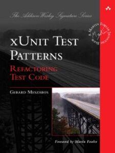 Foto Cover di xUnit Test Patterns, Ebook inglese di Gerard Meszaros, edito da Pearson Education