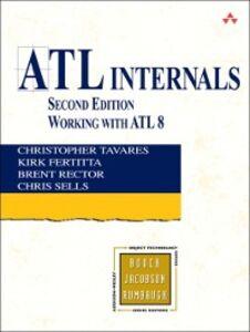Ebook in inglese ATL Internals Fertitta, Kirk , Rector, Brent E. , Sells, Chris , Tavares, Christopher