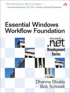 Foto Cover di Essential Windows Workflow Foundation, Ebook inglese di Bob Schmidt,Dharma Shukla, edito da Pearson Education