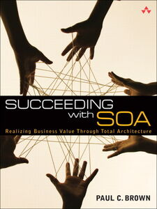 Foto Cover di Succeeding with SOA, Ebook inglese di Paul C. Brown, edito da Pearson Education