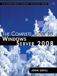Foto Cover di Complete Guide to Windows Server 2008, The, Ebook inglese di John Savill, edito da Pearson Education