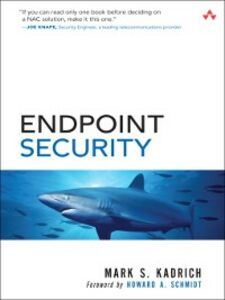 Ebook in inglese Endpoint Security Kadrich, Mark