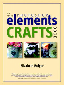 Ebook in inglese The Adobe Photoshop Elements Crafts Book Bulger, Elizabeth