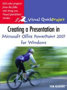 Ebook in inglese Creating a Presentation in Microsoft Office PowerPoint 2007 for Windows Negrino, Tom