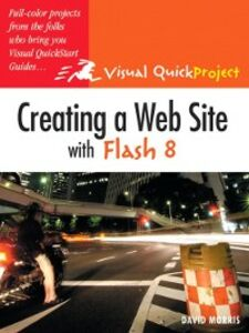 Ebook in inglese Creating a Web Site with Flash 8 Morris, David