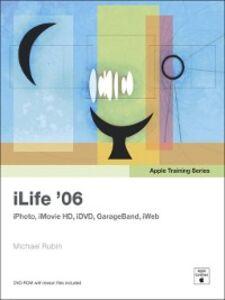 Ebook in inglese Apple Training Series: iLife '06 Rubin, Michael