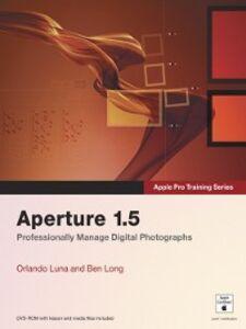Foto Cover di Aperture 1.5, Ebook inglese di Ben Long,Orlando Luna, edito da Pearson Education