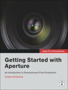 Ebook in inglese Getting Started with Aperture McGechie, Estelle