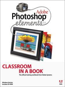 Foto Cover di Adobe Photoshop Elements 4.0 Classroom in a Book, Ebook inglese di Adobe Creative Team, edito da Pearson Education
