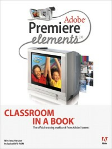 Ebook in inglese Adobe Premiere Elements 2.0 Classroom in a Book Team, Adobe Creative