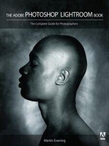 Ebook in inglese The Adobe Photoshop Lightroom Book Evening, Martin