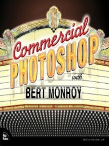 Foto Cover di Commercial Photoshop with Bert Monroy, Ebook inglese di Bert Monroy, edito da Pearson Education