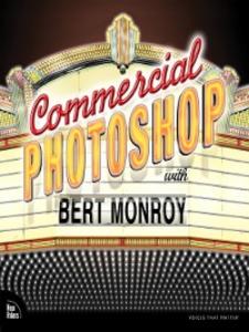 Ebook in inglese Commercial Photoshop with Bert Monroy Monroy, Bert